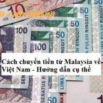 Chuyển tiền từ Malaysia về Việt Nam