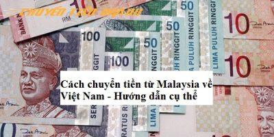 Cách gửi, chuyển tiền từ Malaysia về Việt Nam
