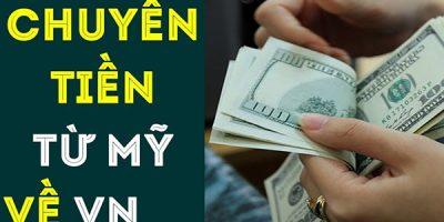 Chuyển tiền từ Mỹ về Việt Nam mất bao lâu? Dịch vụ nào uy tín