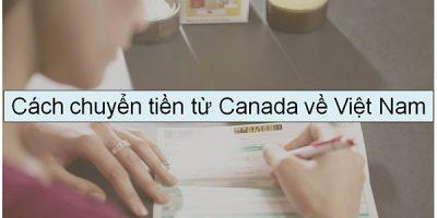 Gửi tiền từ Canada về Việt Nam đảm bảo