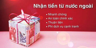Cách nhận tiền từ nước ngoài gửi về Việt Nam